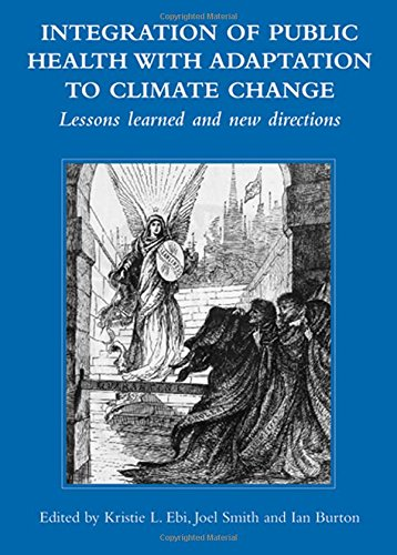 Integration of Public Health with Adaptation to Climate Change: Lessons Learned and New Directions