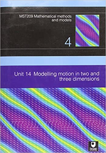 Book Modelling Motion in Two and Three Dimensions: Unit 14