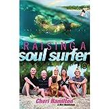Cheri Hamilton,Rick Bundschuh'sRaising a Soul Surfer: One Family's Epic Tale [Hardcover]2011