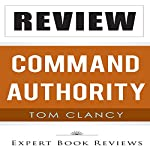 Review: Tom Clancy's Command Authority (A Jack Ryan Novel) |  Expert Book Reviews