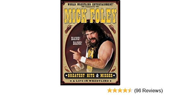 Amazon com: WWE: Mick Foley's Greatest Hits & Misses - A