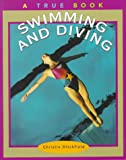 Swimming and Diving, Christin Ditchfield, 0516270303