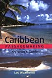 Caribbean Passagemaking: A Cruiser s Guide by Les Weatheritt (2004-10-31)