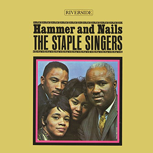Hammer And Nails By The Staple Singers On Amazon Music