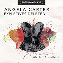 Expletives Deleted Audiobook by Angela Carter Narrated by Antonia Beamish