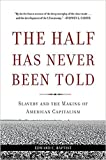 img - for [By Edward E. Baptist ] The Half Has Never Been Told (Paperback) 2018  by Edward E. Baptist (Author) (Paperback) book / textbook / text book