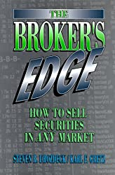 The Broker's Edge: How to Sell Securities in Any Market (Prentice-Hall Career & Personal Development)