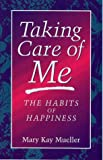 Taking Care of Me, Mary K. Mueller, 0965437205