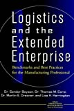 Logistics and the Extended Enterprise:  Benchmarks and Best Practices for the Manufacturing Professi