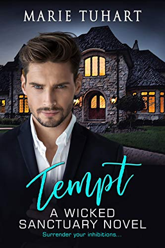 Tempt: A Wicked Sanctuary Novel by [Tuhart, Marie]