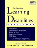 The Complete Learning Disabilities Directory, 2003, , 1930956797