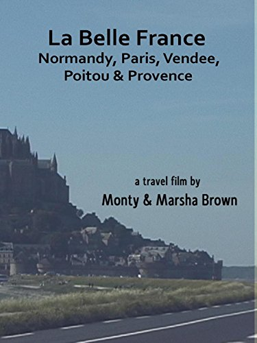 La Belle France - Normandy, Paris, Vendee, Poitou, Provence
