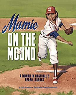 Book Cover: Mamie on the Mound: A Woman in Baseball's Negro Leagues