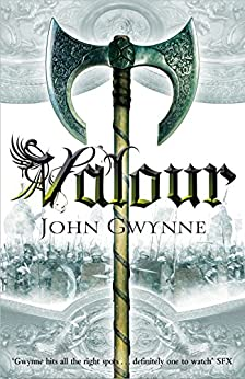 Valour (The Faithful and The Fallen Series) by [Gwynne, John]