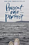 img - for Present Over Perfect: Leaving Behind Frantic for a Simpler, More Soulful Way of Living book / textbook / text book