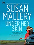 Front cover for the book Under Her Skin by Susan Mallery
