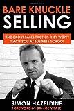Bare Knuckle Selling, Simon Hazeldine, 1905430051