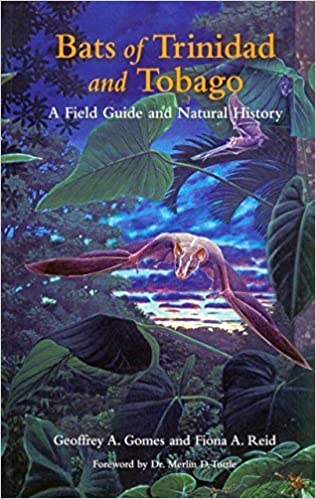 Bats of Trinidad and Tobago: A Field Guide and Natural History by Geoffrey A. Gomes (2015-08-21)