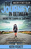 The Journey in Between: A Thru-Hiking Adventure Story on El Camino de Santiago