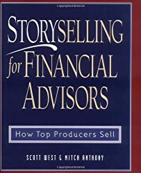 StorySelling For Financial Advisors By Scott West And Mitch Anthony