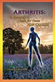 img - for Arthritis:: To Conquer It, Check for Thse Top Causes book / textbook / text book