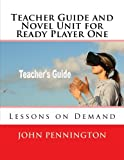 Teacher Guide and Novel Unit for Ready Player One: Lessons on Demand
