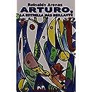 Arturo, La Estrella Mas Brillante (Spanish Edition)