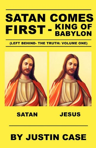 SATAN COMES FIRST-King of Babylon