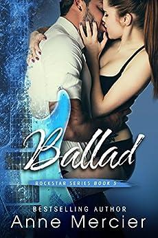 Ballad (Rockstar Book 5) by [Mercier, Anne]
