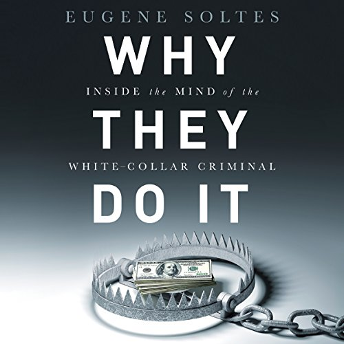 Why They Do It: Inside the Mind of the White-Collar Criminal cover
