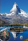 Real Rail Adventures: Switzerland / Real Rail Adventures: Swiss Grand Tour