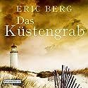 Das Küstengrab Hörbuch von Eric Berg Gesprochen von: Nana Spier