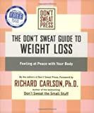 The Don't Sweat Guide to Weight Loss, Richard Carlson and Don't Sweat Press Editors, 0786888105