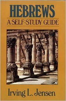 Book Hebrews- Jensen Bible Self Study Guide (Jensen Bible Self-Study Guide Series) by Irving L. Jensen (1990-08-14)