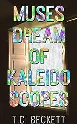 Muses Dream of Kaleidoscopes