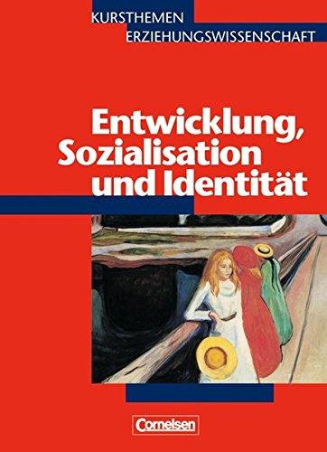 Kursthemen Erziehungswissenschaft - Allgemeine Ausgabe: Heft 4 - Entwicklung, Sozialisation und Identität: Schülerbuch