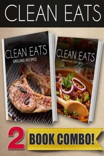 Download grilling recipes and mexican recipes 2 book combo clean download grilling recipes and mexican recipes 2 book combo clean eats book pdf audio idj0oc0r1 forumfinder Choice Image