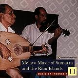 Music Of Indonesia 11: Melayu Music Of Sumatra And The Riau Islands
