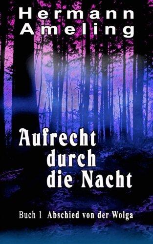 aufrecht-durch-die-nacht-abschied-von-der-wolga-band-1