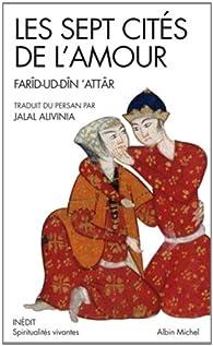 Les sept cités de l'amour par Farîd al-Dîn Attâr