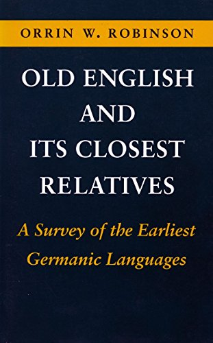Old English and Its Closest Relatives: A Survey of the Earliest Germanic Languages