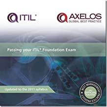 Passing Your ITILl Foundation Exam: 2011 (Best Management Practice)