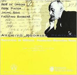 El Archivo Rodrigo Perteg?s: Ros de Ursins, Pere Pintor, Jaume Roig y Faustino Barber? (Spanish) Multimedia CD