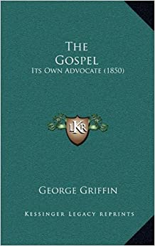 The Gospel: Its Own Advocate (1850)