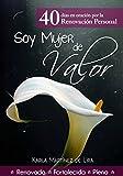 Soy Mujer De Valor: *Renovada*Fortalecida*Plena* (Spanish Edition)