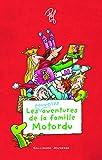 """Afficher """"Les aventures de la famille Motordu"""""""