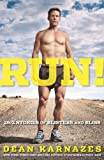 Run!, Dean Karnazes, 1605292796