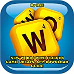 New Words with Friends Game: Cheats, App, Download Guide |  HSE