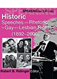 Speaking for Our Lives: Historic Speeches and Rhetoric for Gay and Lesbian Rights (1892-2000)