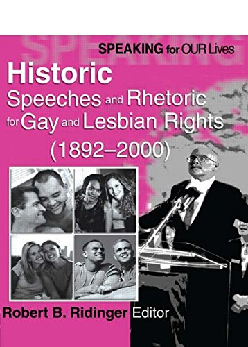Speaking for Our Lives: Historic Speeches and Rhetoric for Gay and Lesbian Rights (1892-2000) by Routledge